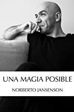 Una magia posible: Relatos y secretos de un mago. (Spanish Edition)