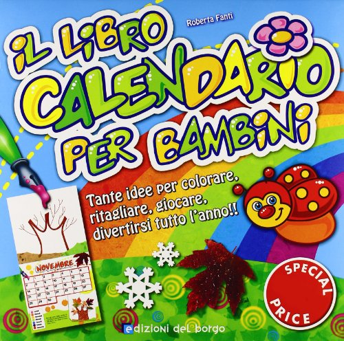 Il libro calendario per bambini. Ediz. illustrata