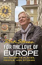Download For the Love of Europe: My Favorite Places, People, and Stories (Rick Steves) PDF