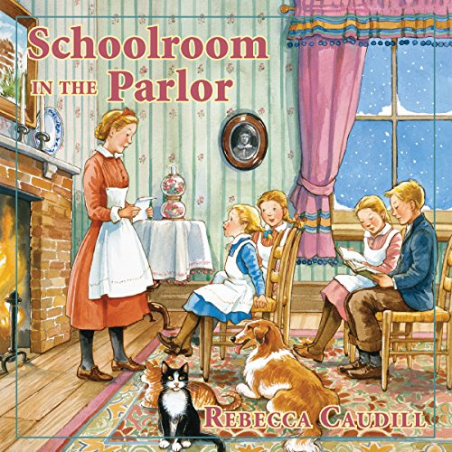 Schoolroom in the Parlor     Fairchild Family Story              By:                                                                                                                                 Rebecca Caudill                               Narrated by:                                                                                                                                 Mary Sarah Agliotta                      Length: 2 hrs and 32 mins     44 ratings     Overall 4.8
