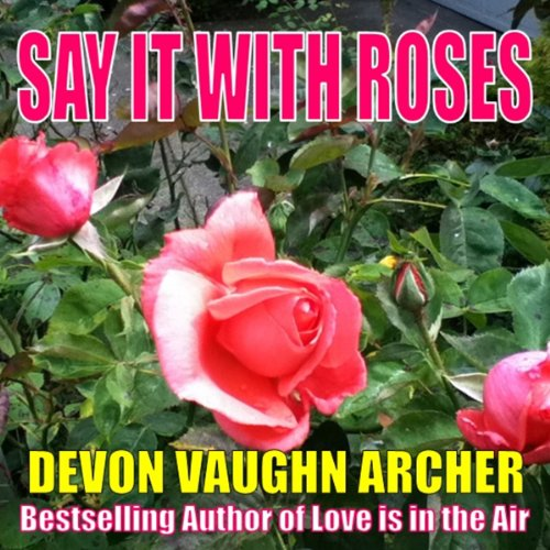 Say It with Roses audiobook cover art