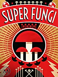 Image: Watch Super Fungi | We are just becoming acquainted with one of Earth's most versatile and powerful organisms, the lowly fungus