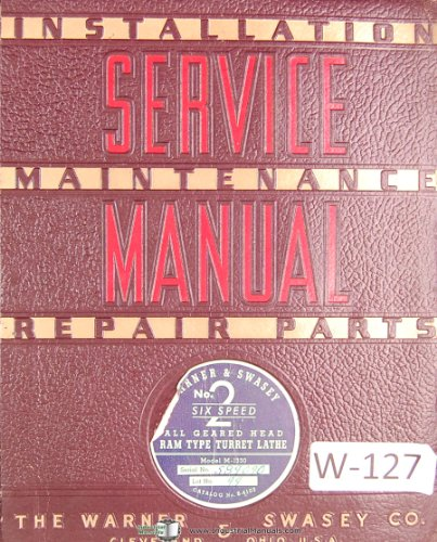 Warner & Swasey No. 2 Six Speed Ram Type Turret Lathe, M-1330 Lot 99, Service Parts Manual Year (1946)