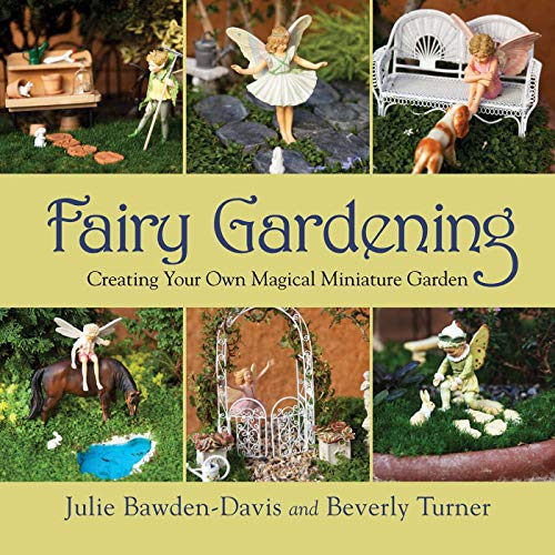 Fairy Gardening: Creating Your Own Magical Miniature Garden (English Edition)