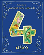 Cuentos para Niños de 4 Años/A Collection of Stories For 4 Year Olds (Spanish Edition)