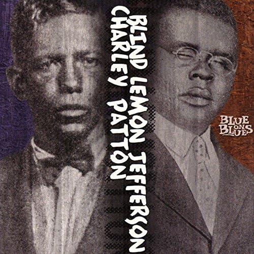 Charley Patton & Blind Lemon Jefferson