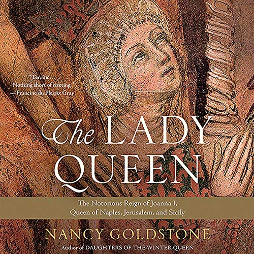 The Lady Queen     The Notorious Reign of Joanna I, Queen of Naples, Jerusalem, and Sicily              Written by:                                                                                                                                 Nancy Goldstone                               Narrated by:                                                                                                                                 Christine Lakin                      Length: 15 hrs and 6 mins     1 rating     Overall 5.0