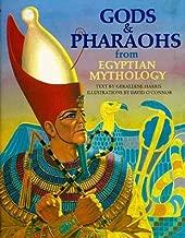 Gods and Pharaohs from Egyptian Mythology (The World Mythology Series) by Geraldine Harris (1992-05-03)