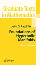 Foundations of Hyperbolic Manifolds (Graduate Texts in Mathematics Book 149)