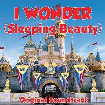 I Wonder (Sleeping Beauty Original Soundtrack)