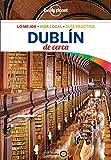 Dublín De cerca 3 (Guías De cerca Lonely Planet)