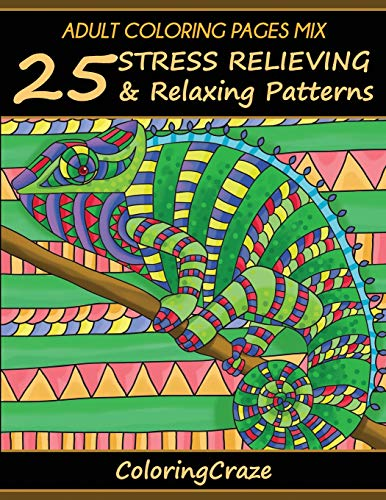 Adult Coloring Pages MIX: 25 Stress Relieving And Relaxing Patterns: 7 (Anti-Stress Art Therapy Series)