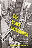 The Black Skyscraper: Architecture and the Perception of Race