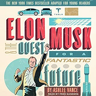 Elon Musk and the Quest for a Fantastic Future: Young Readers' Edition                   De :                                                                                                                                 Ashlee Vance                               Lu par :                                                                                                                                 Fred Sanders                      Durée : 6 h et 29 min     Pas de notations     Global 0,0