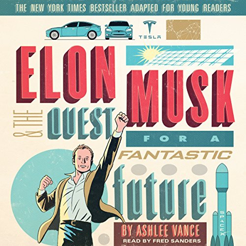 Couverture de Elon Musk and the Quest for a Fantastic Future: Young Readers' Edition