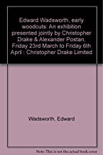 Edward Wadsworth, early woodcuts: An exhibition presented jointly by Christopher Drake & Alexander Postan, Friday 23rd March to Friday 6th April : Christopher Drake Limited