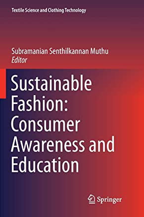 Sustainable Fashion: Consumer Awareness and Education