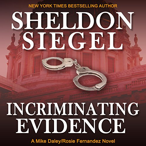 Incriminating Evidence     Mike Daley/Rosie Fernandez Legal Thriller, Book 2              By:                                                                                                                                 Sheldon Siegel                               Narrated by:                                                                                                                                 Tim Campbell                      Length: 10 hrs and 35 mins     Not rated yet     Overall 0.0