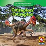 Oviraptor (Let s Read About Dinosaurs/ Conozcamos a Los Dinosaurios) (English and Spanish Edition)