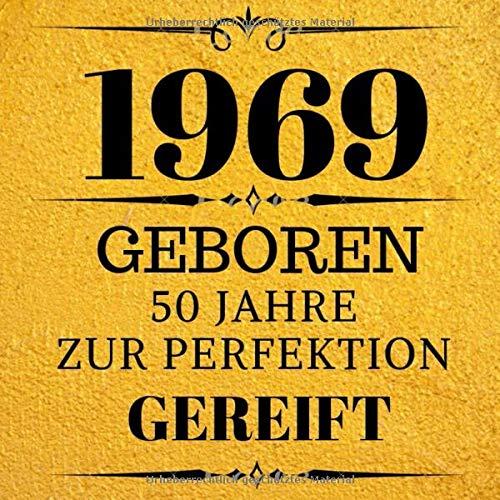 1969 Geboren 50 Jahre Zur Perfektion Gereift: Geschenkidee 50. Geburtstag Gästebuch | 50 Jahre Spruch Geschenk zum Geburtstag | Fünfzig ... Geschenk für Geburtstagsfeier Männer Frauen