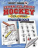 Hockey Canada's Learn All About Hockey: Color and Activity (Rule 1, Sports Color and Activity Books) - Al Huberts