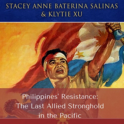 Philippines' Resistance: The Last Allied Stronghold in the Pacific audiobook cover art