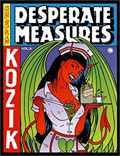 Desperate Measures: Posters, Prints, and More, Vol. 3 (Kozik)