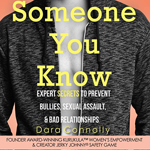 Someone You Know: Expert Secrets to Prevent Bullies, Sexual Assault, & Bad Relationships audiobook cover art