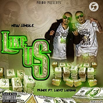 Like Us (feat. Lucky Luciano)