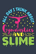 All Day I Think About Gymnastics And Slime: Gymnastics Journal For Girls, Blank Paperback Notebook For Gymnast To Write In, 150 Pages, college ruled