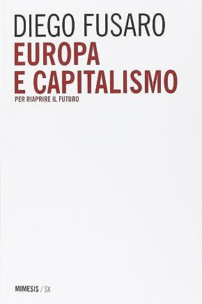 Europa e capitalismo. Per riaprire il futuro
