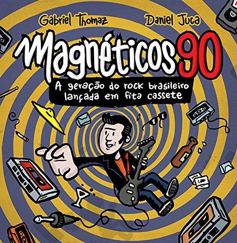 Magnéticos 90. A Geração do Rock Brasileiro Lançada em Fita Cassete
