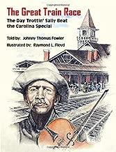 The Great Train Race: The Day Trottin' Sally Beat the Carolina Special