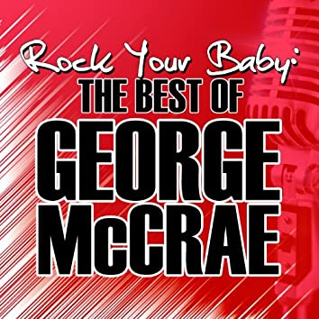 Rock Your Baby: The Best of George McCrae