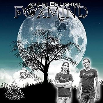 Let Be Light