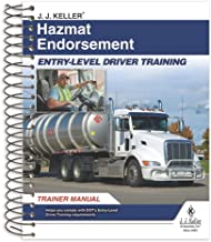 J. J. Keller Hazmat Endorsement: Entry-Level Driver Training Trainer Manual - Helps Meet The Theory Instruction Training R...