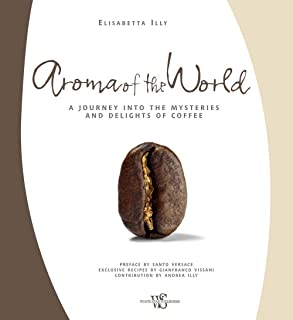 Aroma of the World: A Journey into the Mysteries and Delights of Coffee
