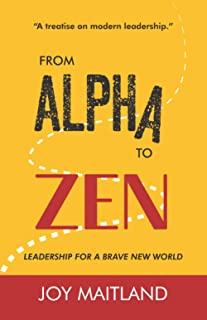 From Alpha to Zen: Leadership for a brave new world