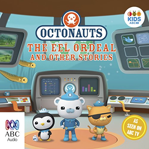 Octonauts: The Eel Ordeal and Other Stories cover art