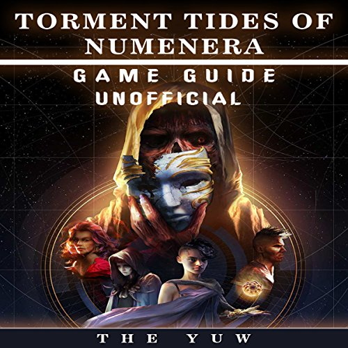 Torment Tides of Numenera Game Guide Unofficial audiobook cover art