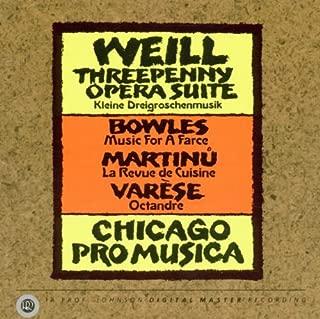 Weill: Three Penny Opera Suite/Bowles: Music for a Farce/Martinu: La Revue de Cuisine/Varese: Octandre
