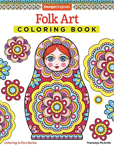 Folk Art Coloring Book (Design Originals) 30 Beginner-Friendly, Relaxing Art Activities Inspired by International Indigenous Cultures, on Perforated Paper that Resists Bleed-Through (Coloring Is Fun)