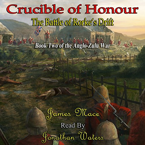 Couverture de Crucible of Honour: The Battle of Rorke's Drift