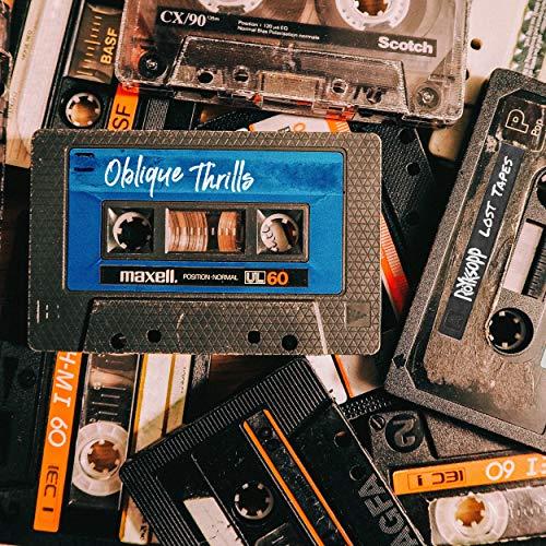 Oblique Thrills (Lost Tapes)