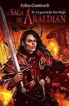 Scaricare Libri La Saga di Araldian: La guerra dei Von Hegle PDF