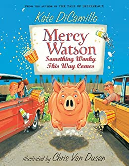Mercy Watson: Something Wonky This Way Comes by [Kate DiCamillo, Chris Van Dusen]