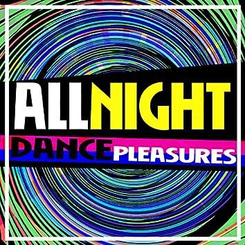 All Night Dance Pleasures