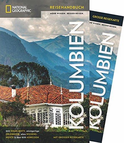 NATIONAL GEOGRAPHIC Reisehandbuch Kolumbien: Der ultimative Reiseführer für alle Traveler. Mit über 500 Adressen und praktischer Faltkarte zum Herausnehmen. (NG_Reiseführer)