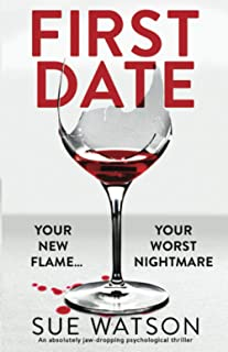 First Date: An absolutely jaw-dropping psychological thriller