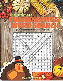 The Ultimate Thanksgiving Word Search: 36 Word Search Puzzles for Everyone (Holiday Word Search)